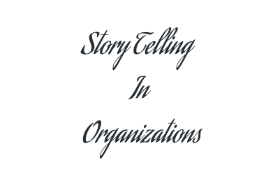Story Telling In Organizations